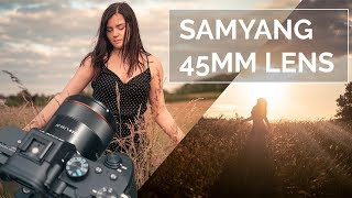 Samyang 45mm f1.8 Lens Review   Affordable and Fast