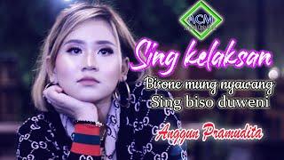 Anggun Pramudita - Sing kelaksan - Bisone Mung Nyawang Ra Biso Duweni (Official Music Video)