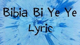 Gambar cover Bibia Bi Ye Ye - Ed Sheeran [Lyric]