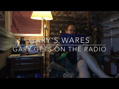 Gary's Wares: Gary Gets on the Radio