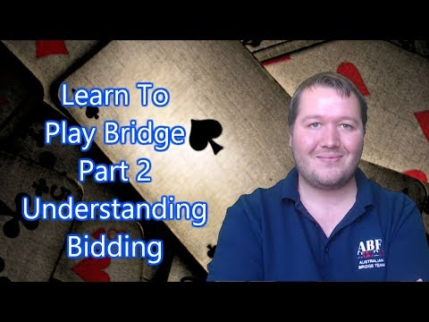 Learn To Play Bridge - Part 2 - Understanding Bidding