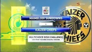 MultiChoice Diski Challenge 2017/2018 - Mamelodi Sundowns vs Kaizer Chiefs
