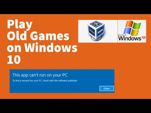 Install Windows XP on Windows 10 to play old games and software