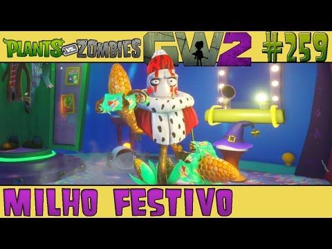 Plants vs. Zombies Garden Warfare 2 #259 - Milho Festivo
