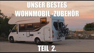Unser bestes Wohnmobil - Zubehör - Selbstausbau Teil 2. Tipps + Tricks für Camping und Stellplatz