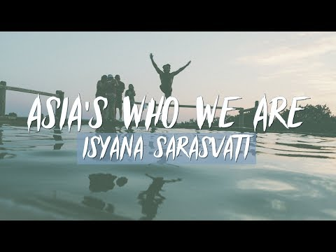 Isyana Sarasvati - Asia's Who We Are (Asian Games 2018 Official Song) (Lyrics)