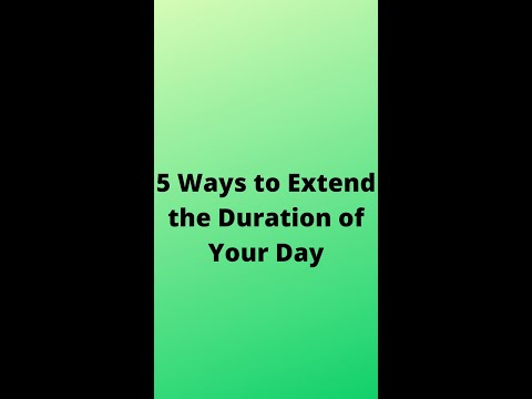 5 Ways to Extend the Duration of Your Day   #SHORTS