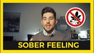How Being Sober Feels Like - Life After Drugs