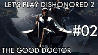Let's Play Dishonored 2 #02