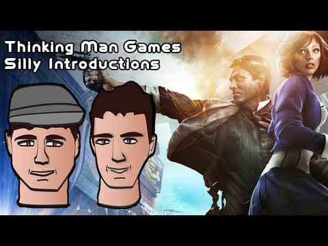 Thinking Man Games: Silly Introductions! (Bioshock Infinite) |