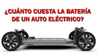 ¿CUÁNTO CUESTA LA BATERÍA DE UN AUTOMÓVIL ELÉCTRICO?
