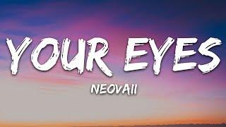 Neovaii - Your Eyes (Lyrics)