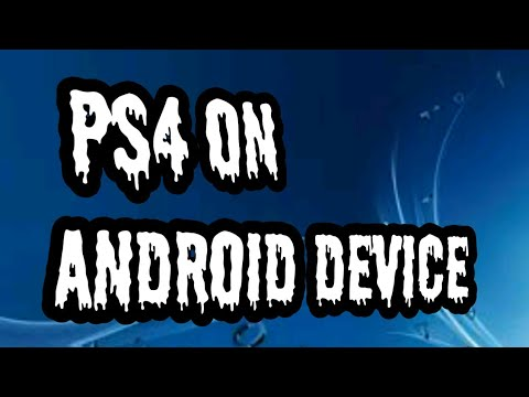 PS4 ON ANDROID DEVICE
