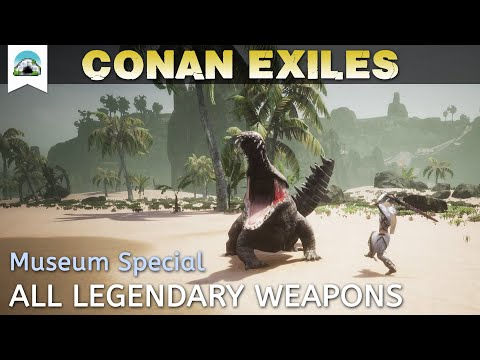 All Legendary Weapons   Museum Special : ConanExiles