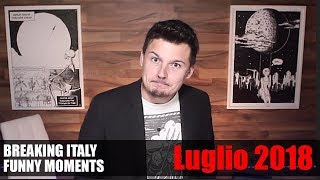 BREAKING ITALY FUNNY MOMENTS - LUGLIO 2018