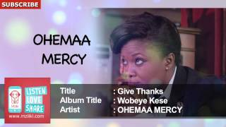 Give Thanks | Ohemaa Mercy | Official Audio