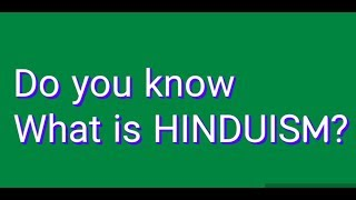 HINDUISM at one glance