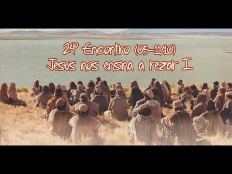 Programa Jubileu em Ação: 24º Encontro - Jesus nos ensina a rezar I