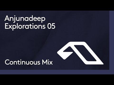 Anjunadeep Explorations 05 (Continuous Mix) - Eli & Fur, Sahar Z & Vic F, Nuage, Just Her