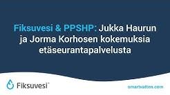 Fiksuvesi & PPSHP: Jukka Haurun ja Jorma Korhosen kokemuksia etäseurantapalvelusta