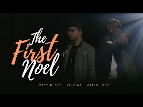 The First Noel (Official Video) by Matt Bloyd, VINCINT, and Mario Jose