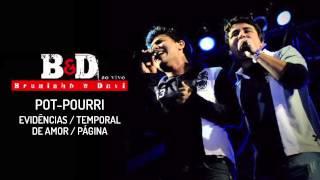 Bruninho & Davi - Pot-pourri Evidências / Temporal de Amor / Página (Ao Vivo) - Áudio Oficial
