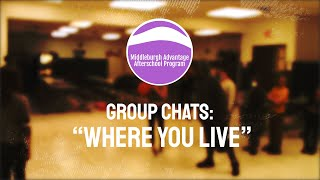 Group Chats: Where You Live (Middleburgh Advantage After School Program)