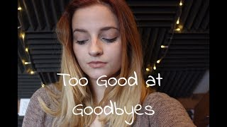 Too Good at Goodbyes - Sam Smith (Hollie Thubron)