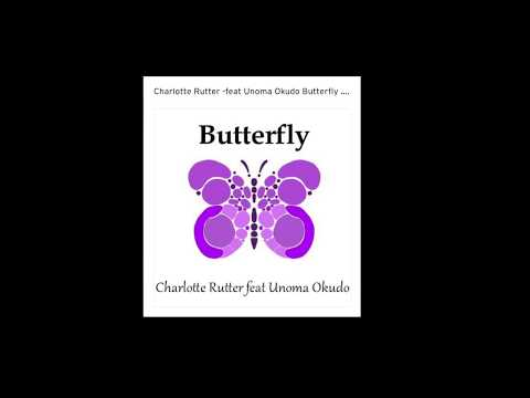 Butterfly - Charlotte Rutter feat Unoma Okudo - official lyric video
