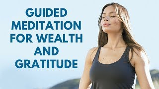 10 Minute Guided Gratitude Meditation to Attract Wealth and Abundance
