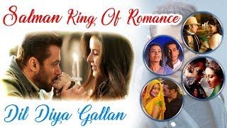 Salman Khan The King of Romance | Dil Diya Gallan Song | Tiger Zinda Hai | Katrina Kaif