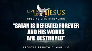 """SATAN IS DEFEATED FOREVER AND HIS WORKS ARE DESTROYED"" 