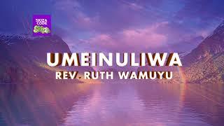Ruth Wamuyu - Umeinuliwa Juu (LYRIC VIDEO) [Skiza: 71112449]
