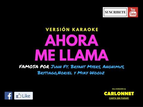 Ahora me llama Remix (Karaoke) - Juhn feat Miky Woodz, Bryant Myers, Anonimus, Brytiago & Noriel