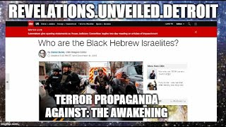 "TERRORISM Propaganda Against: The AWAKENING.  ""BLACK"" Hebrew ISRAELITES."