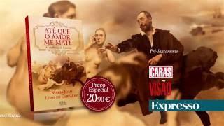 Até que o amor me mate - Maria João Lopo de Carvalho