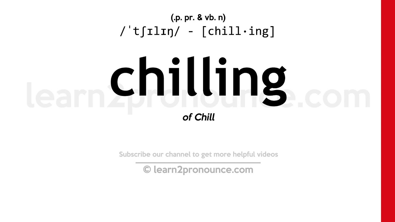 How to pronounce Chilling | English pronunciation