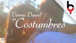 Costumbres - Danny Daniel [Oficial Video]