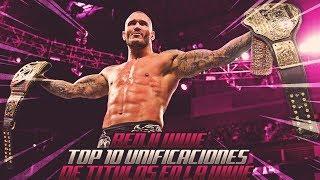 TOP 10 UNIFICACIONES DE TÍTULOS EN LA WWE - LOQUENDO
