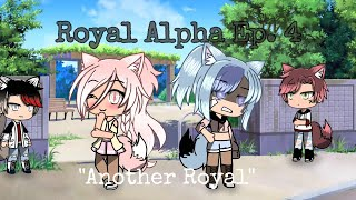"Royal Alpha | GLS | Ep. 4 | ""Another Royal"" 