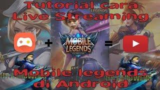Cara Live Streaming Mobile Legend Di Youtube dari Android