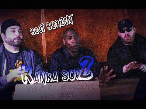 KANKA SORZ: Episode Seven-  Beet Boxzin'