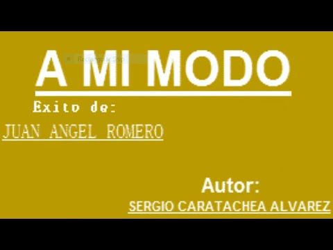 Juan Angel Romero - A Mi Modo - Karaoke