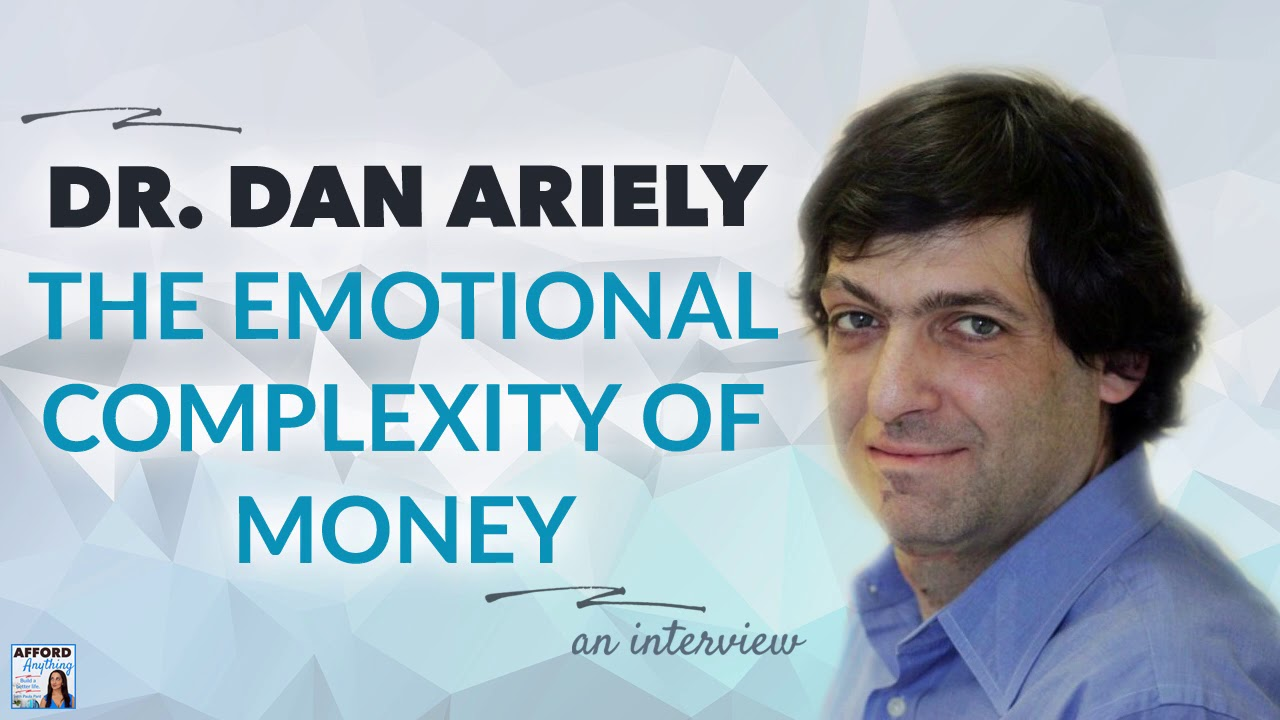 Dr. Dan Ariely on the emotional complexity of money | Afford Anything Podcast (Audio-Only)