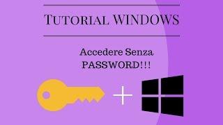 Recupero Password Windows!! Accedere Senza Password!