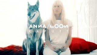 Anna Loos - Kaputt (Offizielles Video)