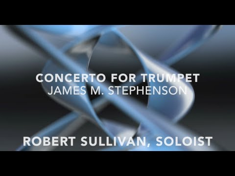 Concerto for Trumpet by James M. Stephenson