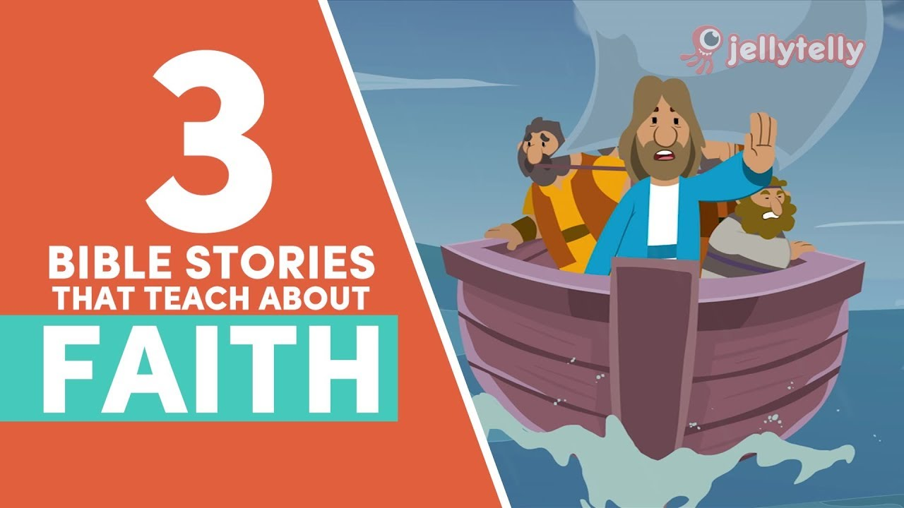 3 Bible Stories to Teach Your Kids about Faith | Jellytelly Parents