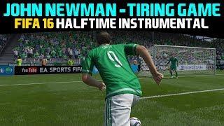 Скачать FIFA16 Halftime Instrumental John Newman Tiring Game