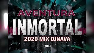 Bachata 2020 - Aventura Inmortal Mix - DjNava